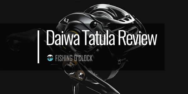 Daiwa Tatula fishing reel review