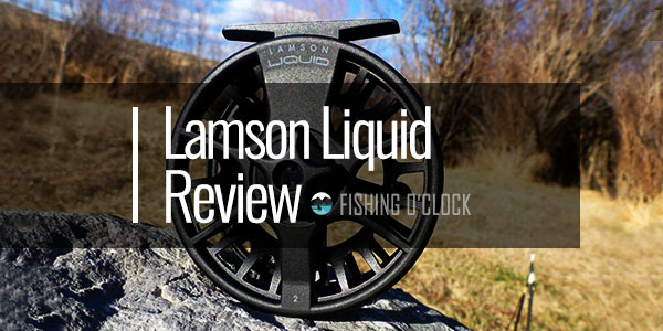 Waterworks-Lamson-Liquid-fishing-reel-review