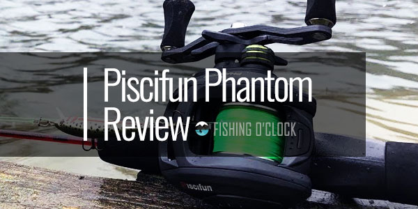 Piscifun Phantom Review - (Light Weigh Body & Low Profile)