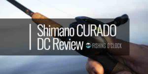 Shimano CURADO DC Review featured